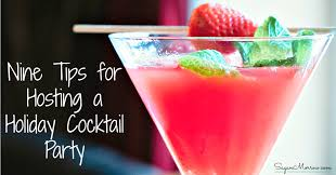 Hosting A Cocktail Party - 9 tips for hosting a holiday cocktail party
