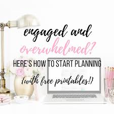 how to start planning a wedding engaged and overwhelmed here s how to start planning free