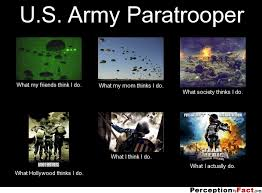 What Society Thinks I Do Meme - u s army paratrooper what people think i do what i really