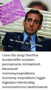 Mo Money Meme - mo money mo problems i love this song theoffice dundermifflin