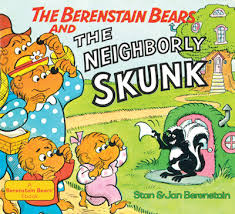 Berenstien Bears The Berenstain Bears And The Neighborly Skunk By Stan Berenstain