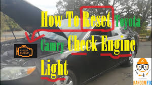 toyota camry check engine light reset how to reset toyota camry check engine light 2007 2008 2009 2010