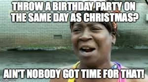 christmas birthdays imgflip with christmas birthday meme
