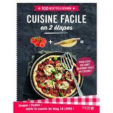 livre de cuisine facile couper foutre cuisine facile en 2 é 100 recettes à