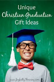 graduations gifts unique graduation gifts for a christian graduate