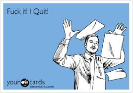 Fuck It Meme - fuck it i quit workplace ecard