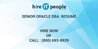 Oracle Dba Resume Example by Senior Oracle Dba Resume Hire It People We Get It Done