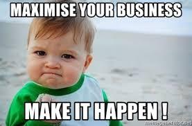Baby Business Meme - maximise your business make it happen fist pump baby meme