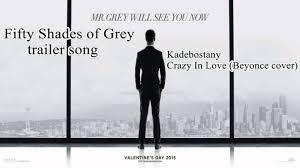 Shades Of Gray Fifty Shades Of Grey Original Trailer Soundtrack Kadebostany