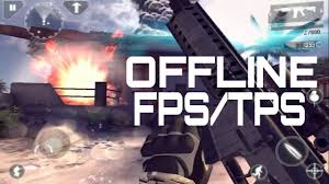 best android fps top 15 offline fps tps for android ios