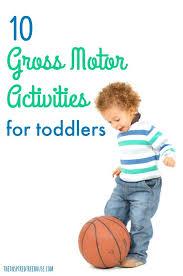 For Toddlers 10 Gross Motor Activities For Toddlers The Inspired Treehouse