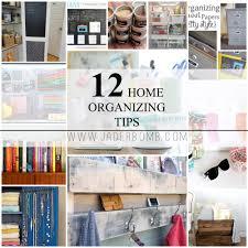 Home Organizing 12 Home Organizing Tips Jaderbomb