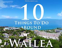 wailea things to do top 10 wailea activities