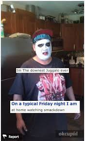 Its Friday Meme Disgusting - want a good laugh just look at these okcupid juggalos bloody