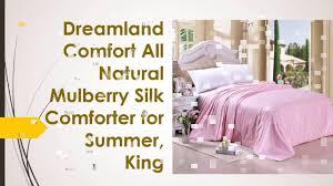 Silk Filled Duvet Review Dreamland Comfort All Natural Mulberry Silk Comforter For Summer