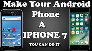 turn android into iphone how to turn your android phone into an iphone 7