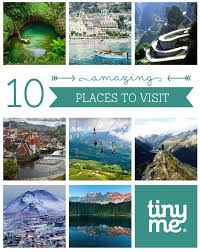 Amazing Places To Visit by 10 Amazing Places To Visit Tinyme Blog
