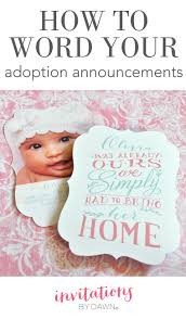 how to word your adoption announcements invitations by dawn