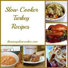 turkey cooker recipes the sassy cooker