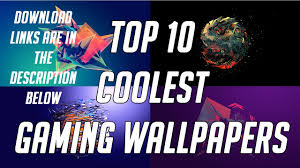 10 coolest wallpapers for gaming pc youtube