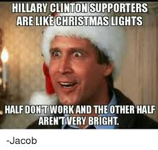 Hillary Memes - hillary clinton supporters are like christmas lights halfdontwork