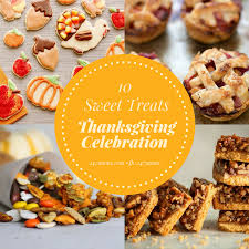 10 sweet treats for thanksgiving celebrations 24 7