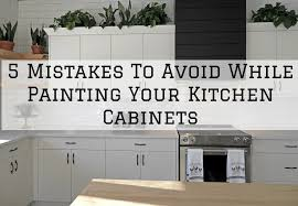 is it a mistake to paint kitchen cabinets 5 mistakes to avoid while painting your kitchen cabinets in