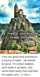 my dream home source 25 best memes about zombie apocalypse dream zombie