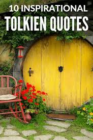 quotes about change vs tradition 10 inspirational tolkien quotes about travel and life