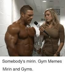 Gym Memes - somebody s mirin gym memes gym meme on me me
