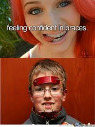 Braces Memes - feeling confident in braces by ultimacp meme center