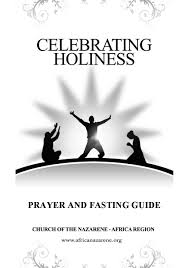 celebrating holiness prayer and fasting guide wesleyan holiness