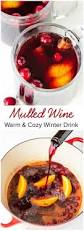 best 25 mulled wine ideas on pinterest mulled wine cocktails