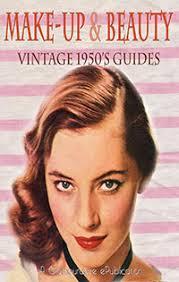 hair and makeup vintage vintage 1950s makeup vintage makeup guide
