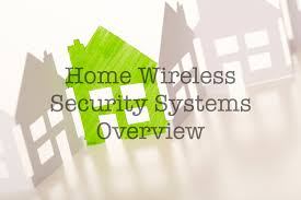 an overview of popular home wireless security systems security