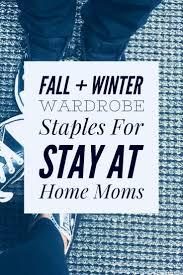home essentials list fall u0026 winter stay at home mom wardrobe essentials list links