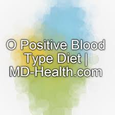 o positive blood type diet md health com blood type diet