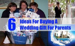 wedding gift from parents 6 ideas for buying a wedding gift for parents wedding gift ideas
