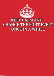 Keep Calm Meme Creator - keep calm and imgflip