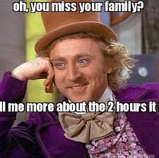 Meme Generator 2 Pictures - meme maker oh you miss your family tell me more about the 2