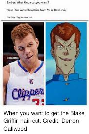 how to get blake griffin hair barber what kinda cut you want blake you know kuwabara from yu yu