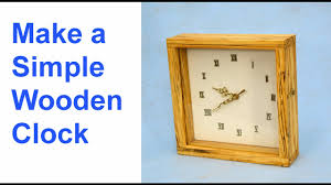 how to make a simple wooden clock youtube