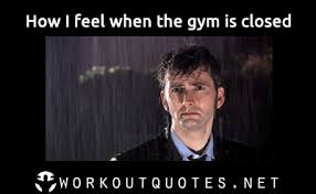 Funny Lifting Memes - gym memes when the gym is closed funny gym doctor who raining