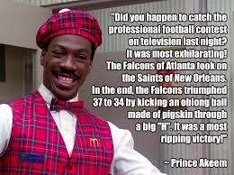Saints Falcons Memes - prince akeem falcons beat saints by truckjohnson meme center