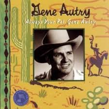 always your pal gene autry gene autry songs reviews credits