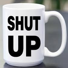 Heated Coffee Mug Shut Up Coffee Mug Coffee Honestcoffeemug Coffeecup Honest