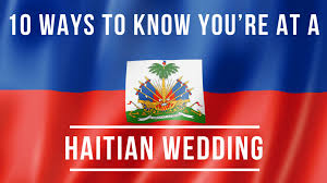 Happy Haitian Flag Day 10 Ways To Know You U0027re At A Haitian Wedding