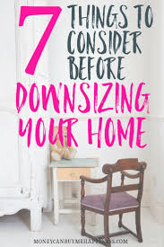 downsizing 7 things to consider before downsizing your home