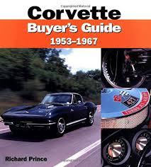prince corvette original corvette buyers guide 1953 1967 richard prince 9780760310090