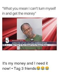 I Need Money Meme - 25 best memes about its my money and i need it now its my